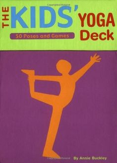 The Kids' Yoga Deck -- Build strength, flexibility, balance, and mental focus with the 50 different yoga poses in this deck!