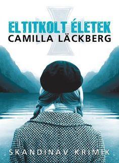 Eltitkolt életek · Camilla Läckberg · Könyv · Moly Akita, Camilla, Horror, Crochet Hats, Amazon, Children, Books, Products, Knitting Hats