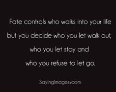 fate controls who walks into your life by estrellita