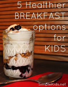 Way more exciting than cereal! 5 healthy breakfast options for kids. i want to make homemade fruit parfaits in small mason jars w/ greek yogurt! Great quick breakfast & easy to store in frige! Healthy Breakfast For Kids, What's For Breakfast, Healthy Snacks, Breakfast Recipes, Snack Recipes, Breakfast Parfait, Healthy Breakfasts, Easy Recipes, Healthy Eating