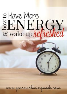 How To Have More Energy & Wake Up Refreshed