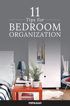 11 Simple Tips For Bedroom Organization:  If your bedroom is in constant disarray, check out these clever organization tips to make over your messy space.