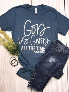 """""""God Is good All The Time"""" Ladies short sleeves Shirt - graphic tee- top - Psalm Vinyl Shirts, Mom Shirts, Cute Shirts, T Shirts For Women, Fashion Looks, Style Fashion, Christian Shirts, Personalized T Shirts, Shirts With Sayings"""