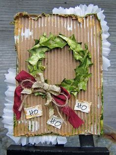 "Grungy ""Hohoho"" Christmas Card...with corrugated cardboard & pieced wreath."