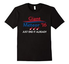 Giant meteor 2016 - Giant meteor for president