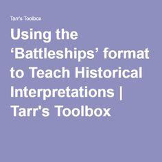 Using the 'Battleships' format to Teach Historical Interpretations | Tarr's Toolbox