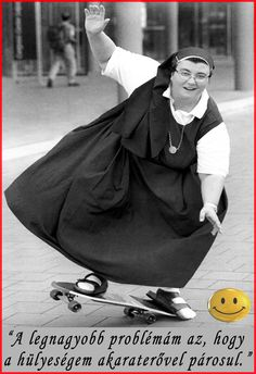 Girls Just Wanna Have Fun! Nun on a skateboard. Young At Heart, Poses, People Of The World, Real People, Forever Young, Belle Photo, Make You Smile, Black And White Photography, Old Photos