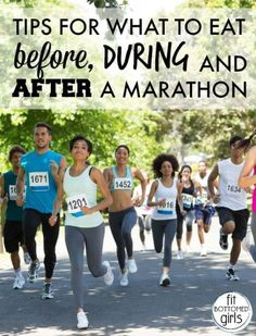 Tips for what to eat before, during and after a marathon!   Fit Bottomed Girls