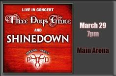 Are you going to Three Days Grace, Shinedown and POD at the La Crosse Center Friday night?