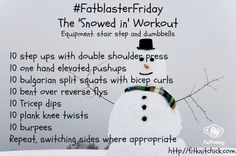 #FatblasterFriday The 'Snowed In' Workout