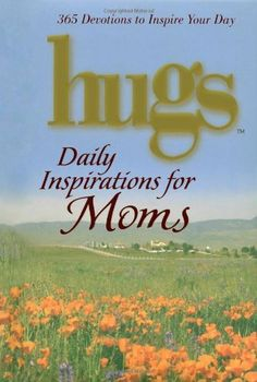 Hugs Daily Inspirations for Moms daily devotional