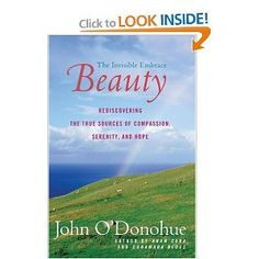 O'Donohue was a brilliant poet and philosopher of faith and living well.  This book is filled with gorgeous stories and insights into living and loving well.
