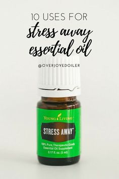 10 Uses for Young Living's Stress Away Essential Oil