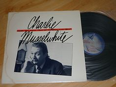 CHARLIE MUSSELWHITE - Tell Me Where Have All The Good Times Gone - VINYL LP