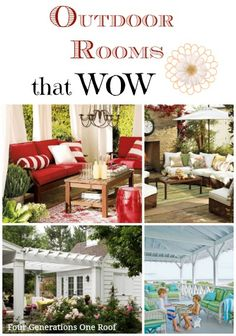 Outdoor rooms that WOW! How to create an inviting outdoor room. Jessica @Four Generations One Roof