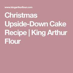 Christmas Upside-Down Cake Recipe | King Arthur Flour