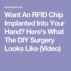 Want An RFID Chip Implanted Into Your Hand? Here's What The DIY Surgery Looks Like (Video)