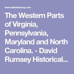 The Western Parts of Virginia, Pennsylvania, Maryland and North Carolina. - David Rumsey Historical Map Collection