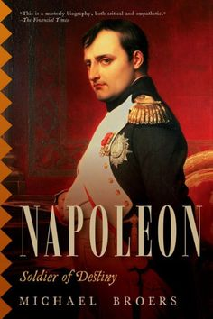 "Read ""Napoleon"" by Michael Broers available from Rakuten Kobo. All previous lives of Napoleon have relied more on the memoirs of others than on his own uncensored words. Destiny Book, Erie County, Most Popular Books, Book Jacket, Napoleonic Wars, Previous Life, One Life, History Books, Memoirs"