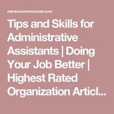 tips and skills for administrative assistants doing your job better highest rated organization articles admin secret tips pinterest