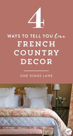 Think you love the rustic and refined elegance of French country style? Read on to see four signs you're totally smitten with this classic and timeless shabby-chic style, and shop the classic furniture pieces and accessories you need to get the look for the bedroom and beyond.