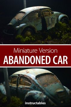 Take a miniature model car and transform it into an abandoned display. #Instructables #photography #mini #rustic #vintage Sunroom Addition, Homemade Clay, Metal Toys, Abandoned Cars, Model Car, Photography Projects, Art Projects, Fairy, Miniatures