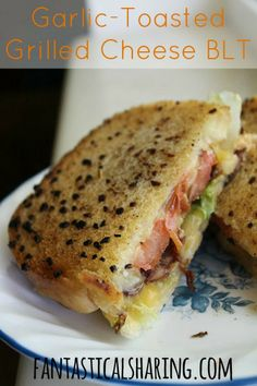 Garlic Toasted Grilled Cheese BLT  What more can you ask for in a sandwich?