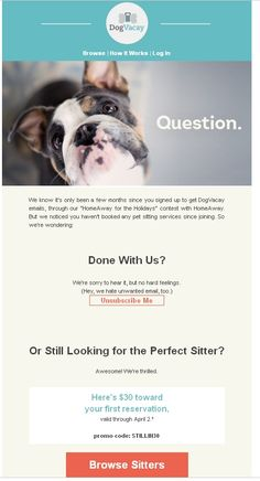 Email from Dog Vacay with offer and option to unsubscribe. Example of list cleaning and part of a re-engagement campaign