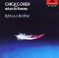 Chick Corea & Return to Forever - Light as a Feather. I owned and listened frequently to this most enjoyable jazz album in my college days. When I found it in a CD sale somewhere, I couldn't pass it up.