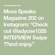 "Muva Speaks Magazine 202 on Instagram: ""Check out @ladycee1028 INTERVIEW Swipe ↔️and enjoy."" Interview, Magazine, Math, Check, Instagram, Math Resources, Magazines, Warehouse, Mathematics"
