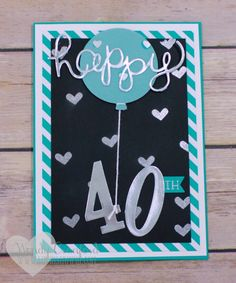 40th Birthday Card by WendyCranford - Cards and Paper Crafts at Splitcoaststampers