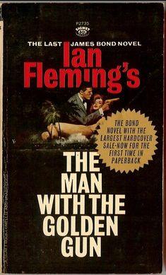 Classic James Bond Book-Cover Art - The Man with the Golden Gun - Ian Fleming James Bond Books, James Bond Movies, Gentlemans Club, Pulp Fiction, Fiction Books, Bond Series, Roman, Bond Girls, Book Images