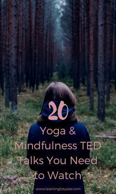 pin.Yoga & Mindfulness TED Talks You Need to Watch #mindfulness #breathe #relax #newlife