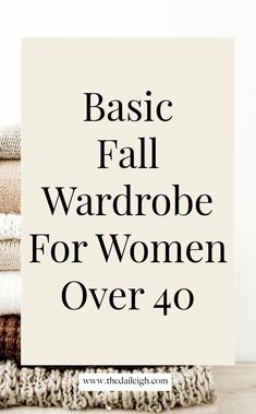 Fall Wardrobe Basics, Capsule Wardrobe Essentials, Mom Wardrobe, Build A Wardrobe, Fall Capsule Wardrobe, Summer Outfits For Moms, Casual Outfits For Moms, 40s Outfits, Tall Women Fashion