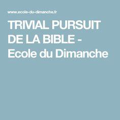 TRIVIAL PURSUIT DE LA BIBLE - Ecole du Dimanche
