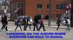 Lakewood, OH: The Suburb Where Everyone Can Walk to School. The inner-ring, Cleveland suburb of Lakewood, Ohio (population 51,000) calls its... Walk To School, Public School, School Buses, Education Issues, New Urbanism, One Million Dollars, Social Change, Urban Planning, Healthy Kids