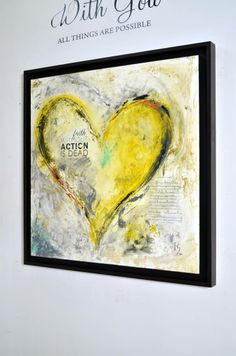 """HEART PAINTINGS AND HEART ART  """"Faith Without Action is Dead"""" The bible verse is boldly quoted in this stunning heart portrait combining bright yellows and pairing them against a neutral background, allowing the powerful christian message to pop in a creative and original way.   Visit our page at http://www.ivanguaderrama.com/         Buy Heart Prints  http://fineartamerica.com/profiles/ivan-guaderrama-art-gallery.html"""
