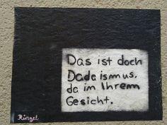 """""""das ist doch dadaismus, da in ihrem gesicht."""" - """"but that's dadaism, there in your face."""""""