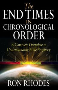 The End Times in Chronological Order: A Complete Overview to Understanding Bible…