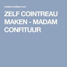 ZELF COINTREAU MAKEN - MADAM CONFITUUR