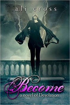 BECOME (Desolation #1) (Desolation Series), Ali Cross - Amazon.com