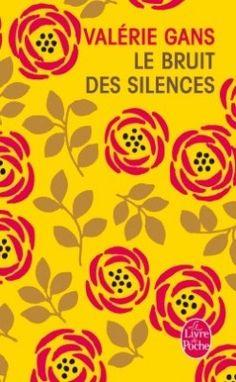 Découvrez Le bruit des silences, de Valérie Gans sur Booknode, la communauté du livre