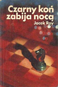 Czarny koń zabija nocą, Jacek Roy, KAW, 1977, http://www.antykwariat.nepo.pl/czarny-kon-zabija-noca-jacek-roy-p-1406.html