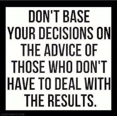 Dont Base Your Decisions quotes life advice decisions deal instagram instagram pictures instagram graphics base resultes