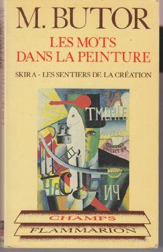 Les mots dans la peinture de Michel Butor http://www.amazon.fr/dp/260500001X/ref=cm_sw_r_pi_dp_tEYQwb1BAK618