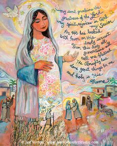 The Canticle of Mary (aka, the Magnificat) by artist Jen Norton. Art prints available.  My soul proclaims the greatness of the Lord; my spirit rejoices in God my savior. For He has looked with favor on His lowly servant. From this day, all generations will call me blessed. The Almighty has done great things for me, and holy is His Name. (Full text in Luke 1:46-55)