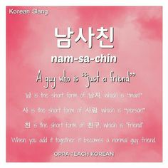 Man who is just a friend Korean Slang, Korean Phrases, Korean Quotes, Korean Words Learning, Korean Language Learning, Learning Languages Tips, Korean Expressions, Learn Hangul, Korean Lessons