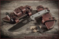 Sheath for the ESEE-6 Knife by Hedgehog Leatherworks