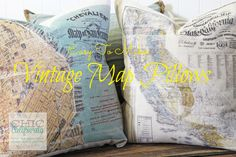 Vintage Map Pillows.  Very detailed and easy to follow tutorial.   Chiccalifornia.