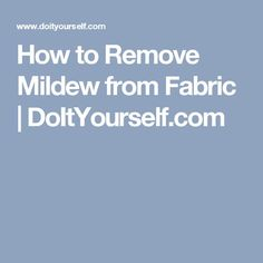 You can remove mildew from fabric by using common household ingredients such as liquid detergent and salt. Remove Mold Stains, Mildew Stains, Mold And Mildew, Cleaning Mold, Deep Cleaning Tips, Cleaning Hacks, Cleaning Products, Get Rid Of Mold, How To Get Rid
